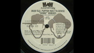 MAW Feat. Puppah Nas-T & Denise - Work (Kenny Dope Tribal Flute Mix)