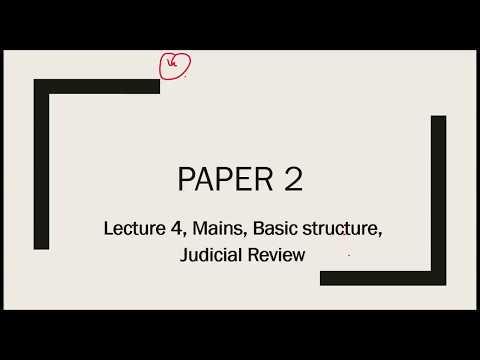 L 4, Basic Structure, Judicial Review, Polity  for UPSC/IAS/CSE Mains Paper 2