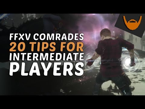 Comrades] 20 Tips for Intermediate to Advanced Players : FFXV