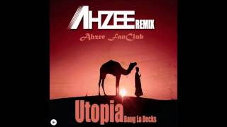 Bang La Decks- Utopia (Ahzee Remix) Official