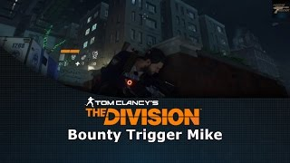 Tom Clancy's The Division Bounty Trigger Mike