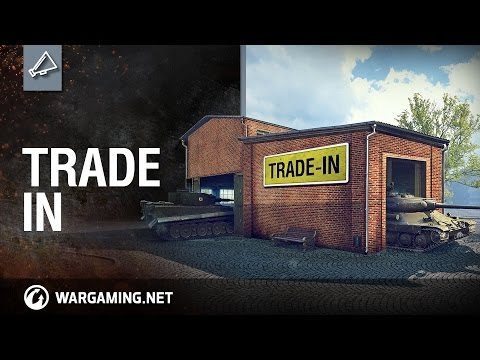 World of Tanks - Trade-In