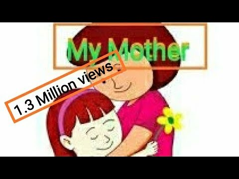 "Write a paragraph on""My Mother""."