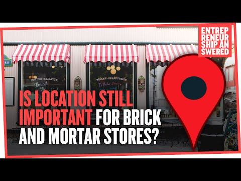 Is Location Still Important for Brick and Mortar Stores?