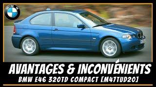 Bmw E46 Série 3 Compact - Avantages et inconvénients  😃😞