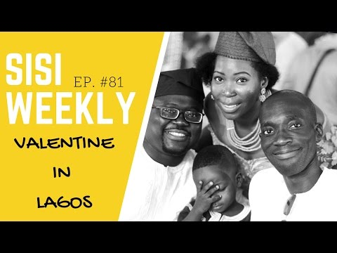 """VALENTINE IN LAGOS"" : SISI WEEKLY #81"