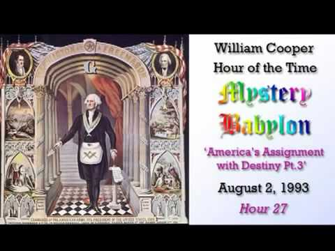 William Cooper - Mystery Babylon #27: America's Assignment with Destiny 3/3