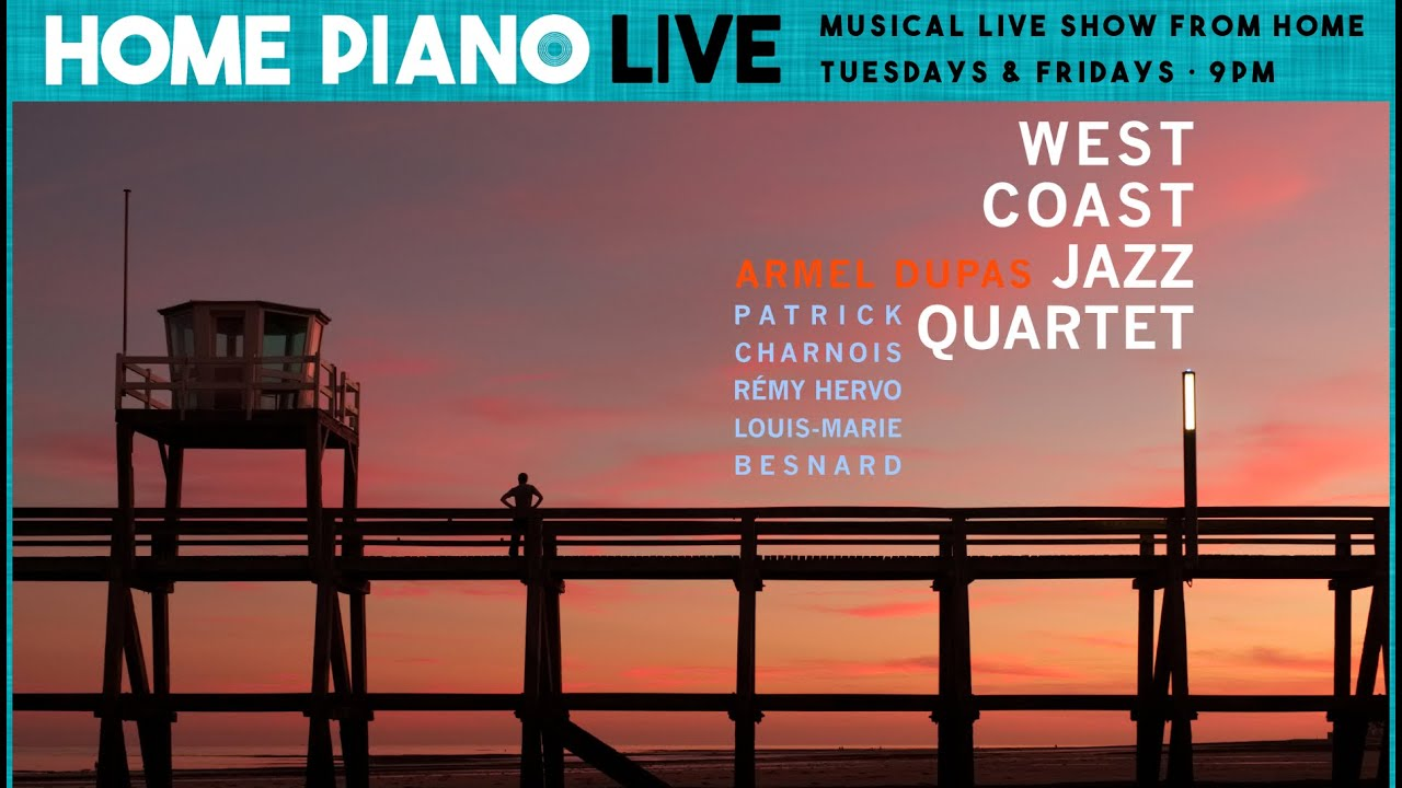 jazz livestream ⎮ Armel Dupas West Coast Quartet in Home Piano Live