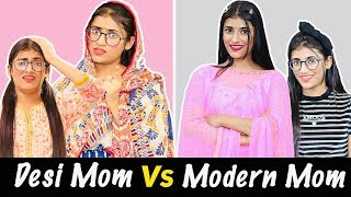 Modern Mom Vs. Desi Mom | SAMREEN ALI