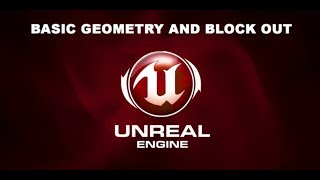 Basic Geometry and Blocking out a Scene in Unreal Engine 4