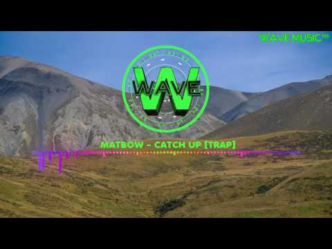 matbow---catch-up-[trap]-♫(copyright-free-music)♫