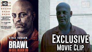 Brawl in Cell Block 99 Exclusive Movie Clip (Vince Vaughn)