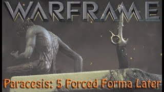 Warframe - Paracesis: 5 Forced Forma Later