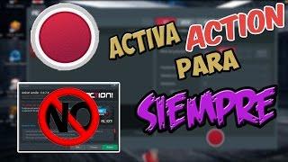 ACTIVAR Action 2.0.7  para SIEMPRE sin seriales ni programas 2017