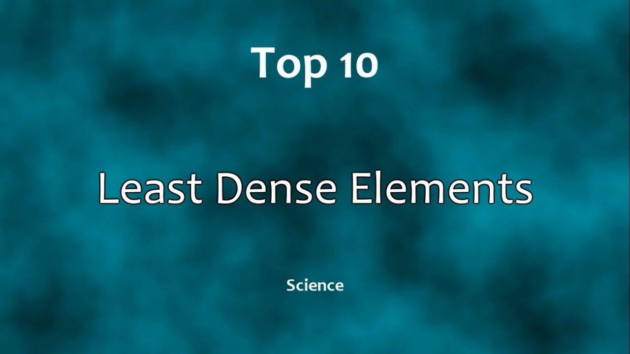 Top 10 least dense elements youtube top 10 least dense elements gamestrikefo Choice Image