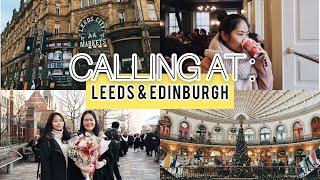 Exploring Leeds & Edinburgh (UK WINTER TRIP — part 1)