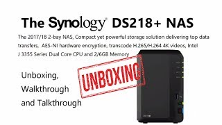 The Synology DS218+ 2-Bay Diskstation NAS Unboxing and Walkthrough