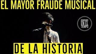 EL MAYOR FRAUDE MUSICAL DE LA HISTORIA