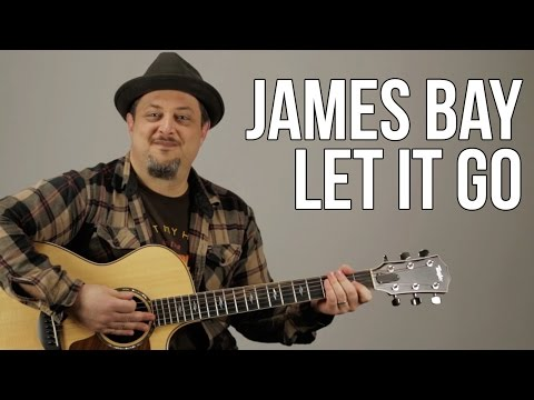 """How To Play """"Let It Go"""" by James Bay on Guitar - Guitar Lessons - Fingerpicking Songs"""