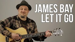 "How To Play ""Let It Go"" by James Bay on Guitar - Guitar Lessons - Fingerpicking Songs"