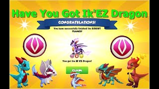 Have You Got Ik'EZ Dragon-Dragon Mania legends | Ancient Event | DML