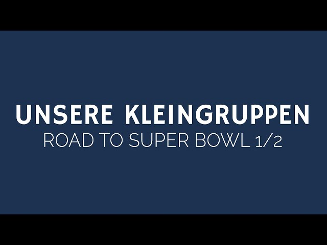 UNSERE KLEINGRUPPEN | ROAD TO SUPER BOWL 1 | ELIM KIRCHE GEESTHACHT | HD