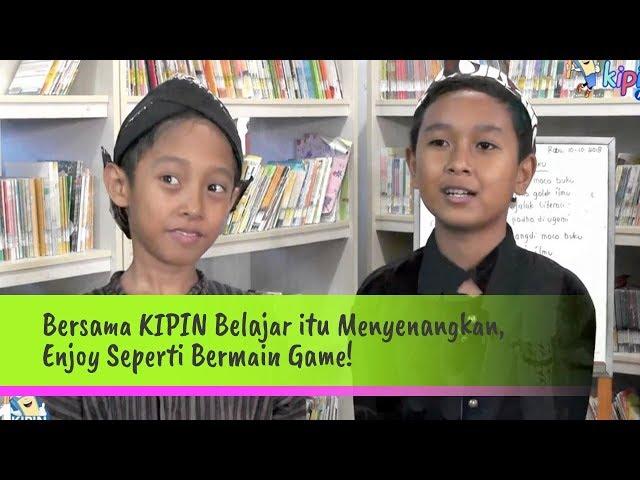 Bersama KIPIN: Belajar itu Menyenangkan, Enjoy Seperti Bermain Game!