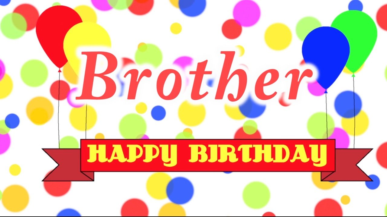 happy birthday brother song youtube