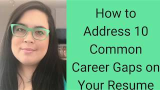 How to Address 10 Common Career Gaps