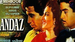 ANDAZ -  Dilip Kumar, Raj Kapoor, Nargis