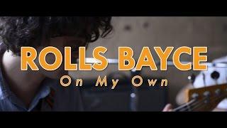 ROLLS BAYCE On My Own  -  Black Bear Session #14