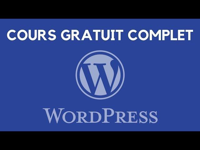 Créez un SITE WordPress - Tuto débutant COMPLET (2018)