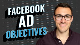 The 13 Facebook Ad Campaign Objectives Explained