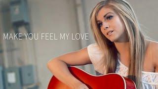 Make You Feel My Love - Lindsay Ell Cover