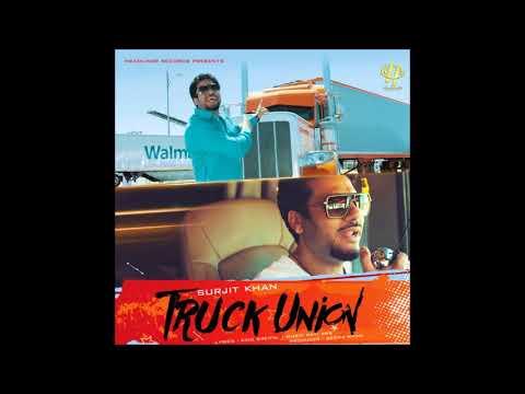Truck Union I Surjit Khan I (Full Audio Song)Latest Punjabi Song 2017