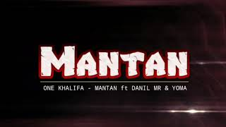 Download Video ONE Khalifa - MANTAN ft DANIL MR & Young MA MP3 3GP MP4