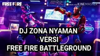 Gambar cover TERBARU!! DJ ZONA NYAMAN VERSI FREE FIRE BATTLEGROUND INDONESIA