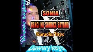 Download SONIA, Benci ku sangka sayang@ lagu karaoke liric Mp3