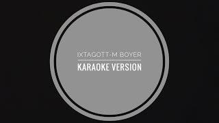 Ixtagott   M Boyer   Karaoke Version