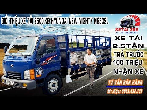 Giới Thiệu Xe Tải 2t5 Hyudai New Mighty N250SL Thùng Dài 4 Mét 3 | XE TAI 2.5 TẤN HYUNDAI N250SL