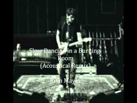 Slow Dancing In A Burning Room (Acoustic Remix)