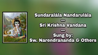 Sundara Lala Nanda Dulala: Sri Krishna Vandana: Sung by Sw. Narendrananda & others