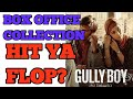 Gully boy movie Verdict || Hit or Flop || Gully boy Collection || Box office Collection || Ranveer