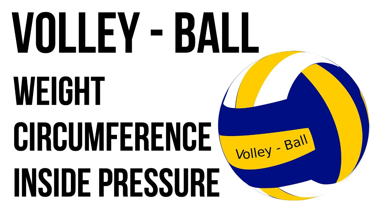 Volleyball Weight Volleyball Measurements Volleyball Ball Weight Sports Information Youtube