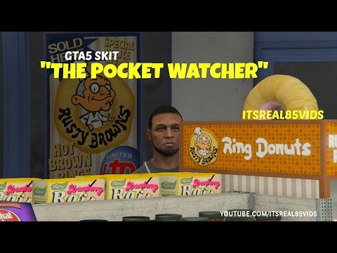 """The pocket watcher"" GTA 5 SKIT"