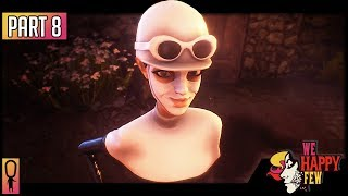 SALLY IN THE ALLEY - Part 8 - 💊 We Happy Few  💊 (Full Release 2018) Let