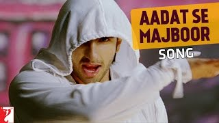 Video Aadat Se Majboor Song | Ladies vs Ricky Bahl | Ranveer Singh | Anushka Sharma | Benny Dayal download MP3, 3GP, MP4, WEBM, AVI, FLV Maret 2018