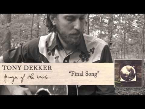 Tony Dekker - Final Song [Audio]