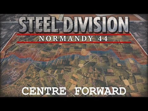 Steel Division Normandy 44: Centre Forward