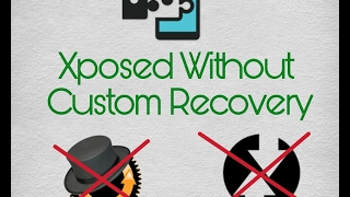 How to install Xposed Framework Without Custom Recovery